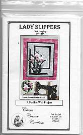 Lady Slippers Wall HangingCrocus Corner Creations 2003 Fusible Web Pattern Project Size 20 inches by 24 inches Quick and Easy Instructions includedwith list of needed items for project.Like New never used still in plastic sleeve with instructions.