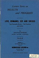 Love, romance, sex, and success?  What word doesn't seem to fit well here?  Yeah, success, right?  In my humble opinion, this vintage booklet is touting some sort of psuedo-scientific feel-good similar to some of the lifestyle coaches in business today wi