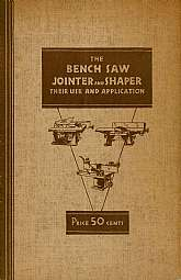 "This 1936 instructional guide book provides an in depth view of the uses and applications of a bench saw, jointer, and shaper.  The book was developed and published by ""The Walker-Turner Company of Plainfield, New Jersey.  Any woodworker or collector"