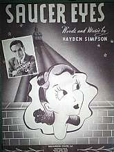 """Saucer Eyes"" was published in 1943 by ""Richardson Songs"" of Hollywood, California.  This sheet music appears to be for both piano and voice, but please contact me before purchasing to clarify who the intended audience is.  This should"