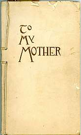 "This poetry book, ""To My Mother"", published in 1912 is a presumed First Edition as there are no indications of an earlier printing.  This antique poetry book will make a beautiful gift to any mother.  It is a collection of 206 poems to mothers,"