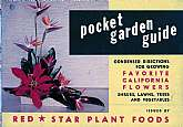 This 1953 Pocket Garden Guide has an interesting lineage.  It was compiled and edited by the Pocket Garden Guides company in San Diego, CA, for the friends and customers of the Downey Fertilizer Company of Downey, CA, and in this guidebook's instance, was
