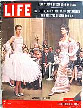 LIFE MagazineSeptember 6, 1954 A chock-full edition of everything newsworthy for September of 1954.  Featured are front are Paris Fashions and a multi-page spread inside showing the top designs of the period.  Also included:* Dr. Teller's Magnificent