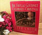 The Frugal Gourmet Celebrates Christmas,The History of the Season's Traditions with Recipes for the Feast by Jeff Smith