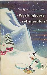 This 1950 instructional guidebook to the Westinghouse Refrigerators of that year was prepared by the Westinghouse Home Economics Institute and published by Westinghouse Electric Corporation.  This booklet was probably packed with every new Westinghouse re