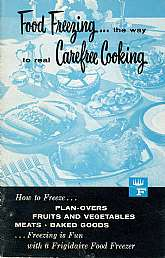This vintage how-to guide and recipe book was probably packed with every new Frigidaire refrigerator or freezer sold in 1958!  It will appeal to anyone that is using one of these units that has been restored, as well as anyone working or retired from this