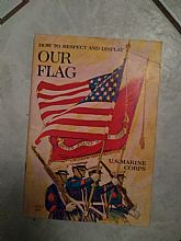 "U.S Marine Corps ""HOW TO RESPECT AND DISPLAY OUR FLAG""  1965 full edition great condition!"