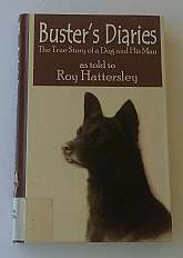 Buster's Diaries The True Story Of A Dog And His Man As Told To Roy HattersleyThorndike Press, 1998, Later Printing, Large Print, former library book with appropriate stickers, stamps and markings.Condition is good, edgewear, library markings.