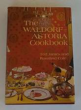 "The Waldorf - Astoria Cookbook By Ted James And Rosalind Cole 1969Bramhall House, New York, 1969. Hardcover. Condition: Fine. Dust Jacket Condition: Near Fine. Second printing. Pp xi, 266pp. General Index. Recipe Index. ""Richley illustrated with per"