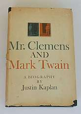 Mr. Clemens And Mark Twain A Biography By Justin Kaplan 1966Simon and Schuster, New York, 1966. Condition: Good. Dust Jacket Condition: Fair. First printing. Light staining/discoloration, chipping on the edges to the dust jacket,
