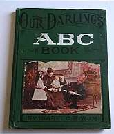 Our Darling's A B C Book By Isabel C. Byrum 1908Gospel Trumpet Co., Anderson, Indiana, 1908. Hardcover. Condition: Good. ABC stories with ways to remember your numbers in the back! Good condition. Clean interior. Green boards with some soiling. The corne