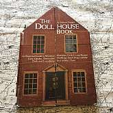 The Doll House Book by Stephanie Finnegan Black Dog & Leventhal Publishers Inc, U.S.A., 1999.An Illustrated guide to Miniature Mansions, Little Living Rooms, Cozy Castles, Diminutive Dwellings, Small Shops and the Dolls and Furnishings that Inhabit