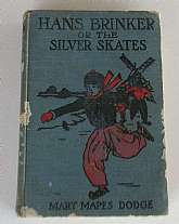 Hans Brinker Or The Silver Skates, A Sory Of Life In Holland, By Mary Mapes Dodge,  M.A. Donohue & Company, No Date, Hardcover. Former owners inscription dated 1923.New York native Mary Mapes Dodge had never visited Holland when she wrote Hans Brin