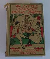 The Little Colonel's House Party By Annie Fellows Johnston 1928, Page Company, Boston, original copyright 1900. Hardcover. Louis Meynell (illustrator). This is the Forty-first impression from June, 1928. Beige boards with illustrations in red, green &