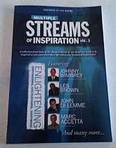 Multiple Streams Of Inspiration Volume 3 By Johnny Wimbrey, Wimbrey Training SystemsA collection from some of the sharpest minds of our time! Get ready to be inspired as you experience these life enhancing Streams of Inspiration! By: Johnny Wimbrey, Les